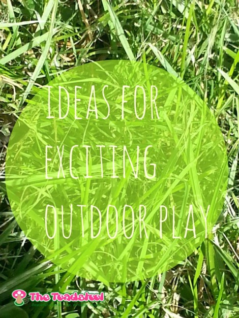 Ideas for exciting outdoor play~TheToadstool.co.uk