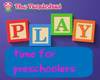 Play time for preschoolers~ TheToadstool.co.uk